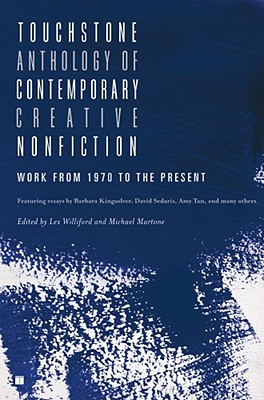Touchstone Anthology of Contemporary Creative Nonfiction By Williford, Lex (EDT)/ Martone, Michael (EDT)